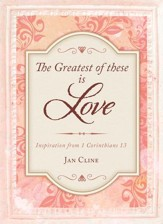 The Greatest of These Is Love: Inspiration from 1 Corinthians 13 - eBook