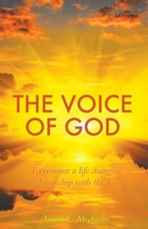 The Voice of God: Experience A Life Changing Relationship with the Lord - eBook