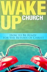 Wake Up Church: How to be Ready for the Return of Christ - eBook
