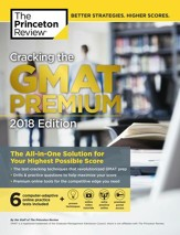 Cracking the GMAT Premium Edition  with 6 Computer-Adaptive Practice Tests, 2018