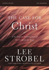 The Case for Christ Study Guide Revised Edition: Investigating the Evidence for Jesus - eBook