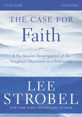 The Case for Faith Study Guide Revised Edition: Investigating the Toughest Objections to Christianity - eBook