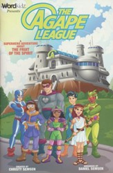 The Agape League: A Superhero Adventure about the Fruit of the Spirit