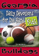 Daily Devotions for Die-Hard Kids: Georgia Bulldogs
