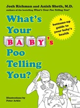 What's Your Baby's Poo Telling You?: A Bottoms-Up Guide to Your Baby's Health - eBook