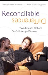 Reconcilable Differences: Two Women Debate God's Roles for Women - eBook