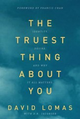 The Truest Thing about You: Identity, Desire, and Why It All Matters - eBook