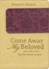 Come Away My Beloved Daily Devotional (Deluxe) - eBook