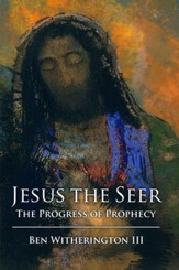 Jesus the Seer: The Progress of Prophecy
