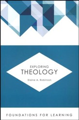 Exploring Theology [Foundations for Learning]