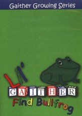 Lil' Gaither: Find Bullfrog, Gaither Growing Series DVD