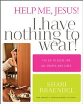 Help Me, Jesus! I Have Nothing to Wear!: The Go-To Guide for All Shapes and Sizes - eBook