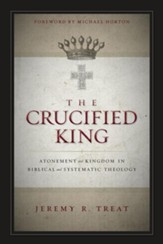 The Crucified King: Atonement and Kingdom in Biblical and Systematic Theology - eBook