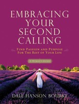 Embracing Your Second Calling: Find Passion and Purpose for the Rest of Your Life - eBook