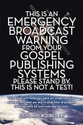 This Is an Emergency Broadcast Warning from Your Gospel Publishing Systems Please Stand By. This Is Not a Test! - eBook
