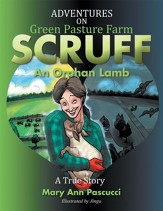 Adventures on Green Pasture Farm SCRUFF: An Orphan Lamb - eBook