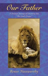 Our Father: A Personal Journey of Discovery into the Lord's Prayer - eBook