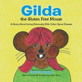 Gilda the Gluten Free Mouse: A Story About Living Gloriously With Celiac Sprue Disease - eBook