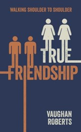 True Friendship: Walking through life with your Christian Friends - eBook