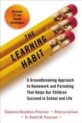 The Learning Habit: A Groundbreaking Approach to Homework and Parenting that Helps Our Children Succeed in School and Life - eBook