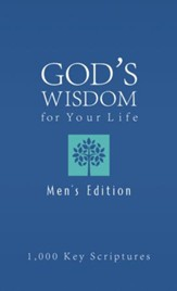 Bible Wisdom for Your Life-Men's Edition: Hundreds of Key Scriptures - eBook