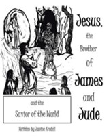 Jesus, the Brother of James and Jude, and the Savior of the World - eBook
