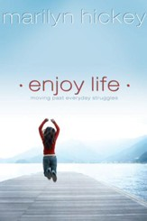 Enjoy Life: Moving Past Everyday Struggles - eBook