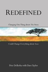 Redefined: Changing One Thing about This Story Could Change Everything about Yours - eBook