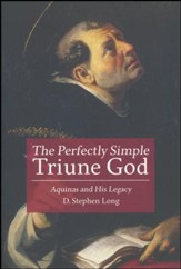 The Perfectly Simple Triune God; Aquinas and His Legacy