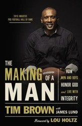 The Making of a Man: How Men and Boys Honor God and Live with Integrity - eBook