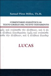 Comentario Exegético al Texto Griego del NT: Lucas  (Exegetical Commentary on the Text Greek New Testament: Luke)