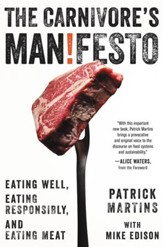The Carnivore's Manifesto: Eating Well, Eating Responsibly, and Eating Meat - eBook
