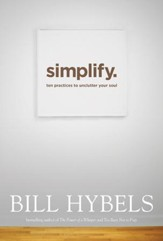 Simplify: Ten Practices to Unclutter Your Soul - eBook