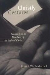 Christly Gestures: Learning to be Members of the Body of Christ