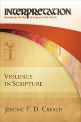 Violence in Scripture: Interpretation: Resources for the Use of Scripture in the Church - eBook