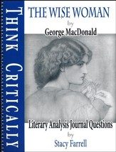The Wise Woman (by George MacDonald) Literary Analysis Journal Questions