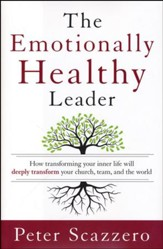 The Emotionally Healthy Leader: How Transforming Your Inner Life Will Deeply Transform Your Church, Team, and the World - Slightly Imperfect