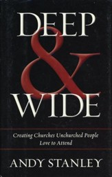 Deep & Wide: Creating Churches Unchurched People Love to Attend - Slightly Imperfect