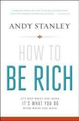 How to be Rich: It's not What You Have, It's What You  Do With What You Have.