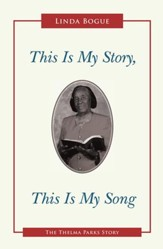 This Is My Story, This Is My Song: The Thelma Parks Story - eBook