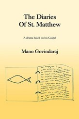 The Diaries of St. Matthew: A drama based on his Gospel - eBook