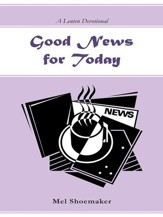 Good News for Today: A Lenten Devotional - eBook