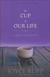 The Cup of Our Life: A Guide to Spiritual Growth, Revised
