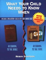 What Your Child Needs to Know When: According to the  Bible, According to the State--Expanded Edition