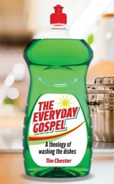 The Everyday Gospel: A theology of washing the dishes - eBook
