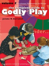 The Complete Guide to Godly Play: Volume 7 - eBook