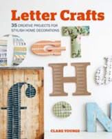Letter Crafts: 35 Creative Projects for Stylish Home Decorations