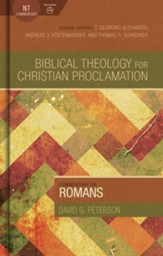 Biblical Theology for Christian Proclamation Commentary: Romans