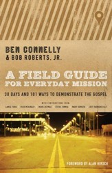 A Field Guide for Everyday Mission: 30 Days and 101 Ways to Demonstrate the Gospel / New edition - eBook