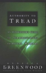 Authority to Tread: A Practical Guide for Strategic-Level Spiritual Warfare - eBook
